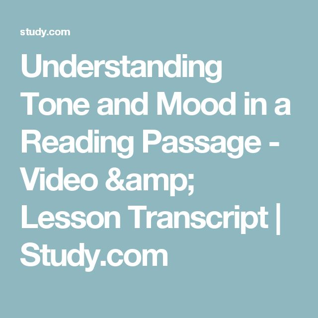 Understanding Tone and Mood in a Reading Passage - Video & Lesson Transcript   Study.com