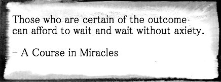 Those who are certain of the outcome can afford to wait and
