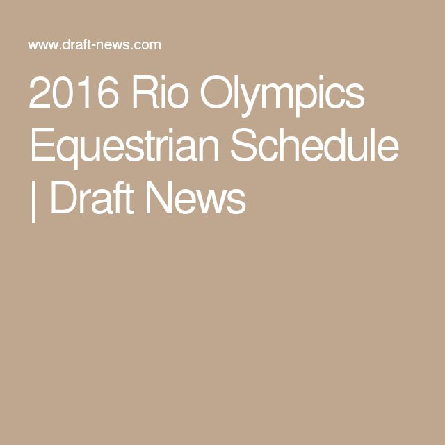 2016 Rio Olympics Equestrian Schedule | Draft News