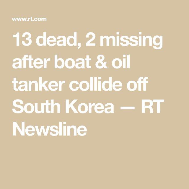 13 dead, 2 missing after boat & oil tanker collide off South Korea — RT Newsline