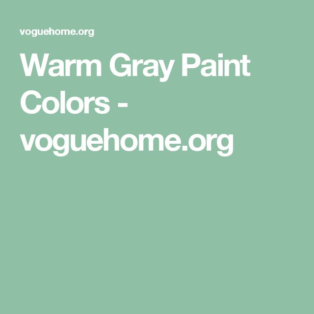 Warm Gray Paint Colors - voguehome.org