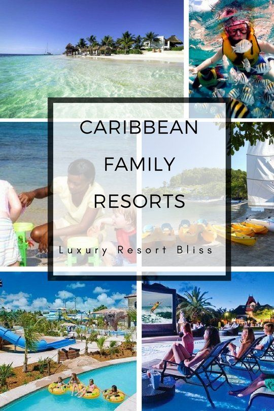 Best Caribbean Family Vacation Resorts | Luxury Resorts