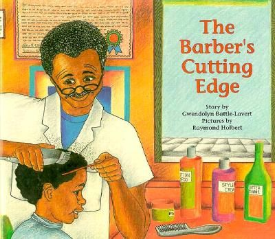 Ages 6 and up - The Barber's Cutting Edge is a touching celebration of the close relationship between a young African American boy and his community mentor.