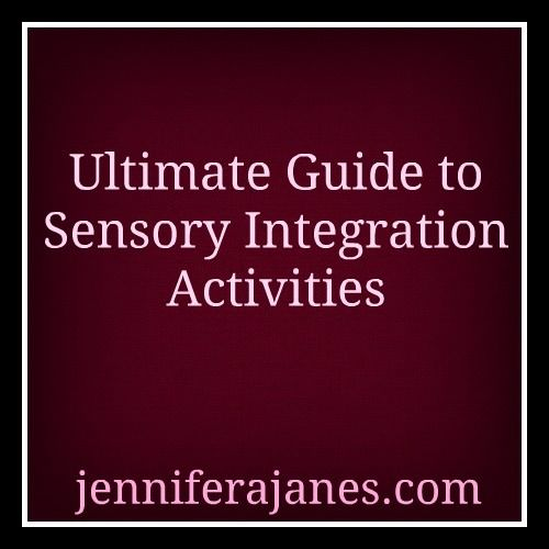 Ultimate Guide to Sensory Integration Activities - Jennifer A. Janes