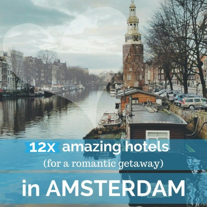 12x amazing hotels in Amsterdam for a
