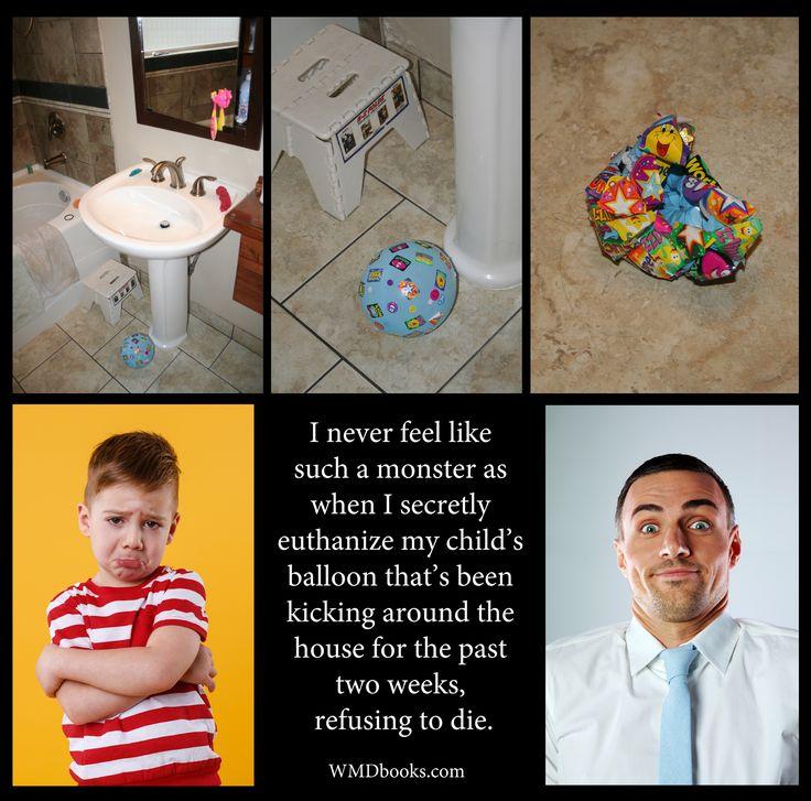 Balloon Killing Monster... #kids #parenting #funny #humor #quoteoftheday . WMDbooks.com