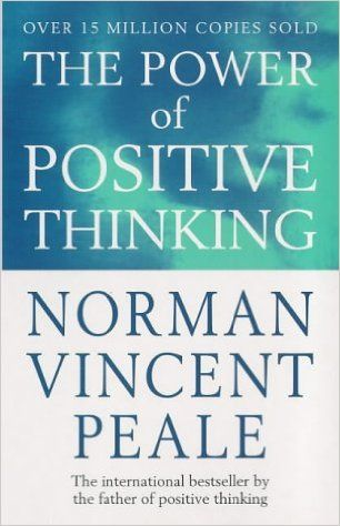 The Power Of Positive Thinking: Amazon.co.uk: Norman Vincent Peale: 9780749307158: Books