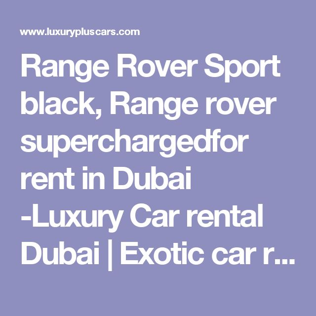 Range Rover Sport black, Range rover superchargedfor rent in Dubai -Luxury Car rental Dubai | Exotic car rentals | Sports car rental Dubai | Luxury cars in Dubai