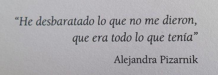 — Alejandra Pizarnik