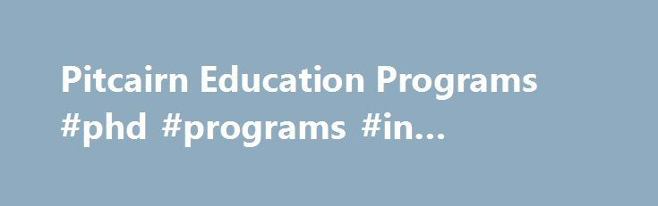 Pitcairn Education Programs #phd #programs #in #education http://pittsburgh.remmont.com/pitcairn-education-programs-phd-programs-in-education/  Annual Meeting 2017 We are beginning the planning of this next Annual Meeting for veterinarians that have interest in use of homeopathic medicine. The dates for this meeting are March 1 5, 2017 located at Saguaro Lake Ranch east of Phoenix, AZ. If you have interest in this, check it out! About Dr. Pitcairn s Work The veterinary practice, Animal…