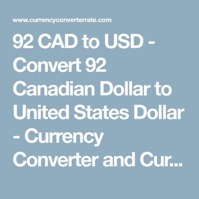 92 CAD to USD - Convert 92 Canadian Dollar to United States Dollar - Currency Converter and Currency Exchange Rate Calculator