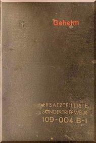 Junkers Flugzeug- und Motorenwerke A.G. Dessau  Jumo 004-B Aircraft Engine Illustrated Parts Catalog  Manual  ( German Language ) Ersatzteilliste
