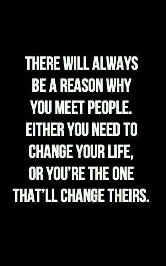 That's why you meet some of the most special people in your life