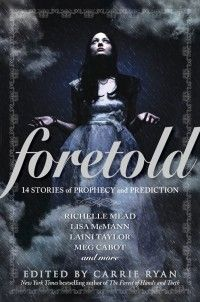 "Coming Aug. 28, 12: ""One True Love"" by Malinda Lo - a short story in the anthology Foretold edited by Carrie Ryan"