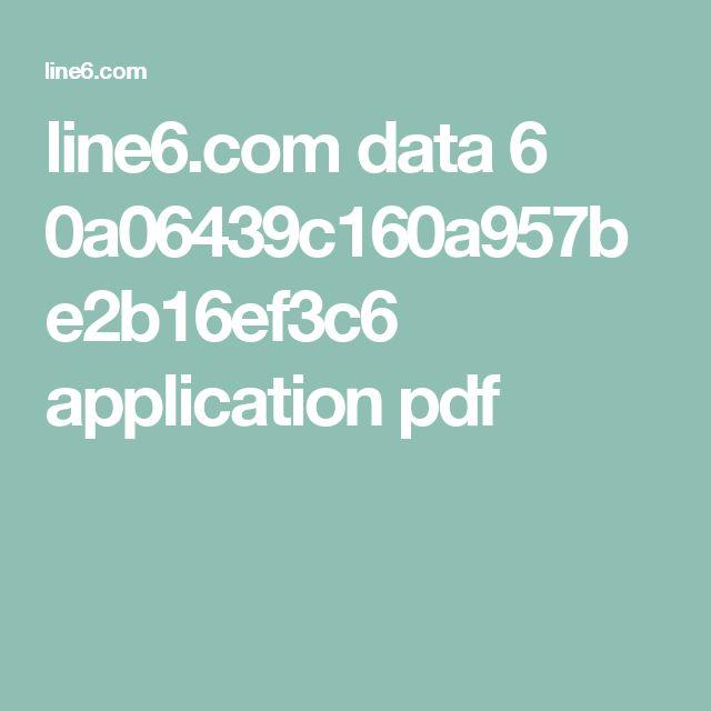 line6.com data 6 0a06439c160a957be2b16ef3c6 application pdf