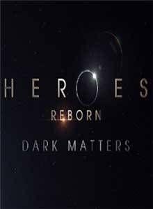Heroes Reborn Dark Matters (2015) Serial Online Subtitrat