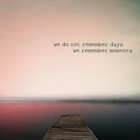 Inspirational wall decor, We do not remember days, we remember moments, Modern Fine Art Print, Spring on Etsy, $30.00