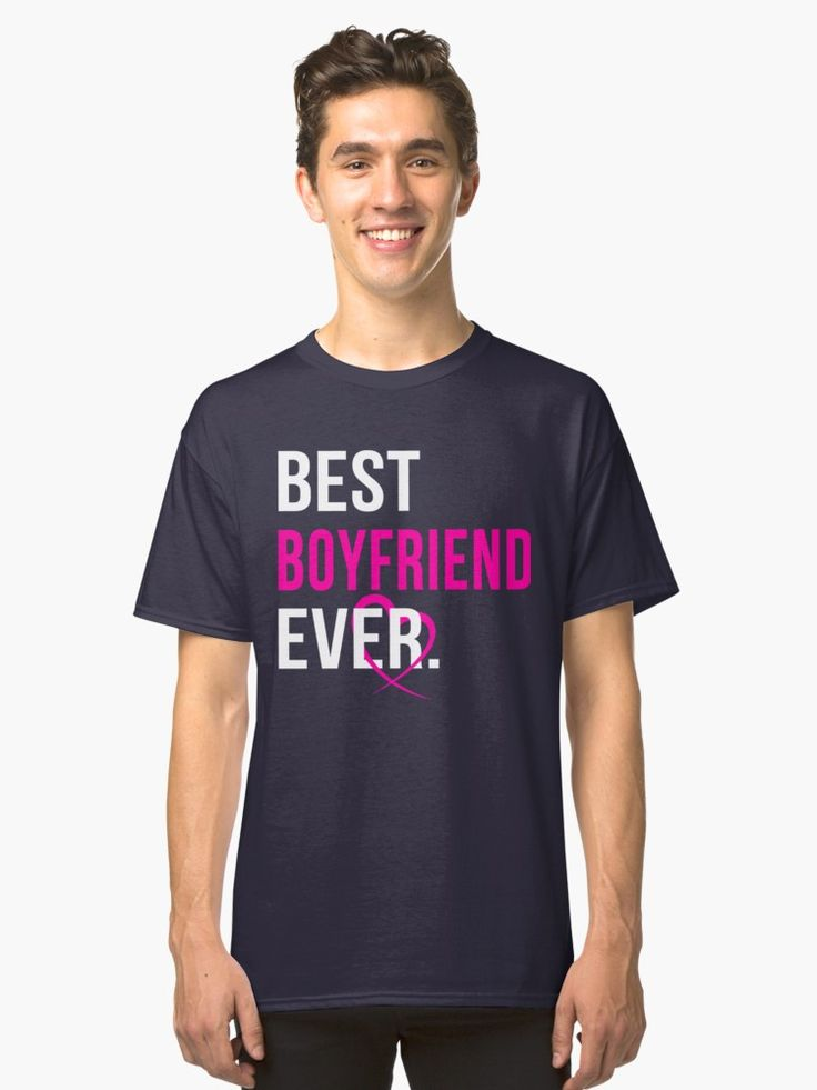 Best Boyfriend Ever, Perfect Valentine Gift for Boyfriend, Couple, Lovers and Sweetheart Shirt | Unisex T-Shirt