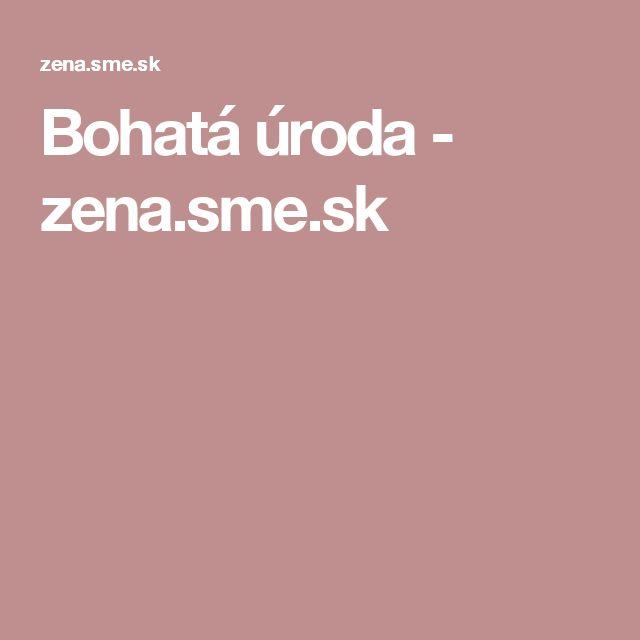 Bohatá úroda - zena.sme.sk