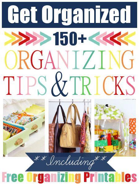 150+ Organizing Tips & Tricks