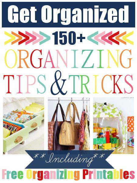 diy home sweet home: 150+ Organizing Tips & Tricks