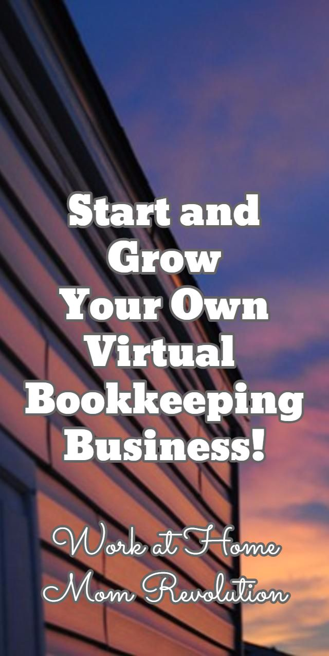Start and Grow  Your Own Virtual  Bookkeeping Business!  / Work at Home Mom Revolution