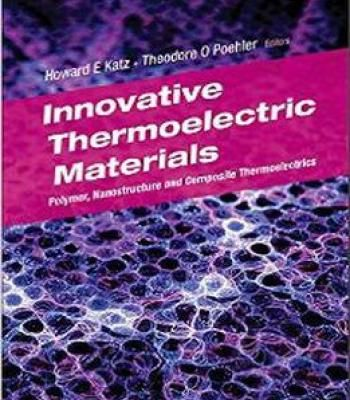 Innovative Thermoelectric Materials: Polymer Nanostructure And Composite Thermoelectrics PDF