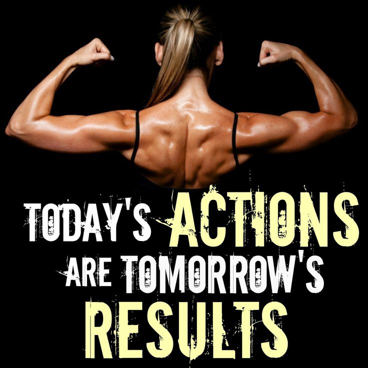 Today's actions are tomorrow's RESULTS! #fitness #motivation