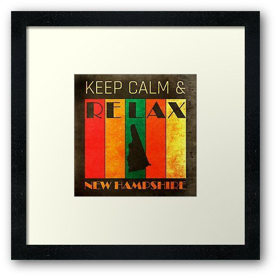 NEW HAMPSHIRE - US STATE MAP - KEEP CALM n RELAX Framed Print by TeddyTeddi | Redbubble.  Other states are also available.   #Framedprints #Homedecor #Framedprintbedroom #Gifts   #Framedprintsonwall #Onwall #Wallart #Modern  #buyart #vintage #keepcalm  #RedBubbleFrameprints #Redbubble