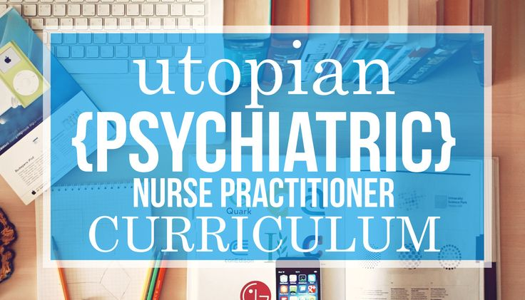 This post outlines what I think would be the most ideal curriculum for a Psychiatric Mental Health Nurse Practitioner (PMHNP) program, and includes a list of books that lead to a justifiable shopping spree on Amazon.