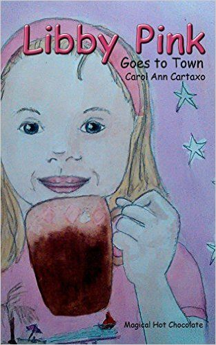 Libby Pink Goes to Town: Amazon.co.uk: Carol Ann Cartaxo: 9781367878679: Books