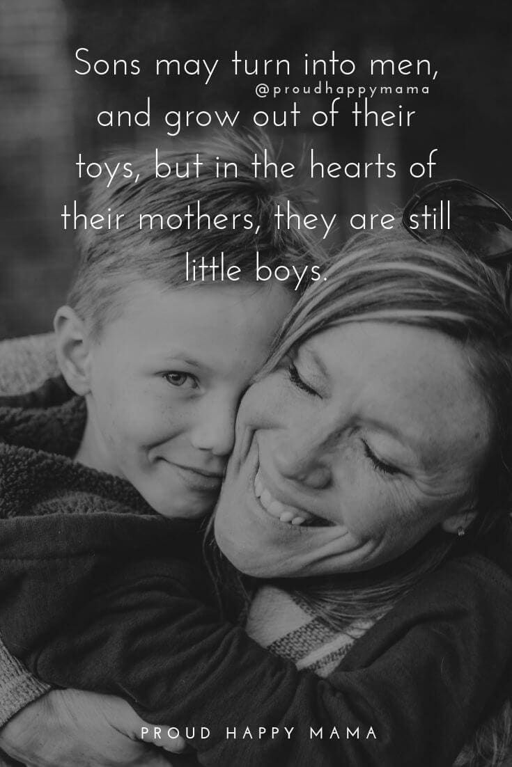 Mother Son Quotes To Celebrate The Special Bond That Exists Between And Mother And Her Son Be Inspired With These My Children Quotes My Son Quotes Son Quotes
