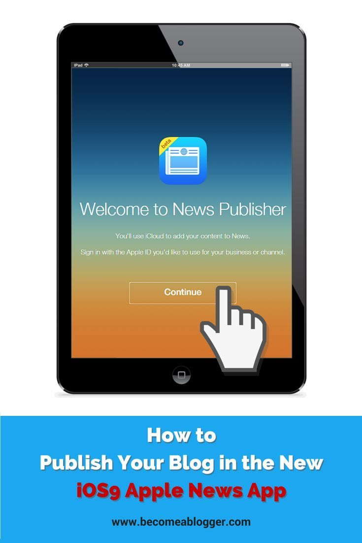 How to Publish Your Blog in the New iOS9 Apple News App!