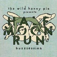 Half Moon Run (Buzzsession) by thewildhoneypie on SoundCloud