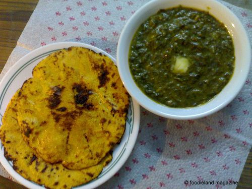 Makke di Roti and Sarso da Saag, perfect partners, make perfect Punjabi Meal - Punjabi Cuisine is Cuisine of the month for August 2013 Issue