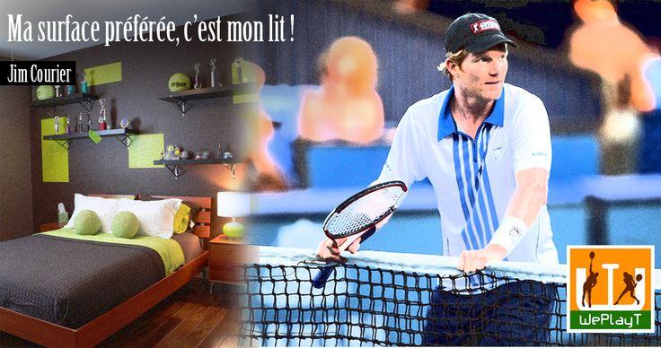 Ma surface préférée c'est mon lit ! Jim Courier #tennis WePlayT