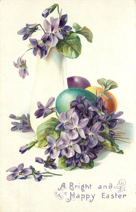 A BRIGHT AND HAPPY EASTER  violets, some in a vase, three coloured eggs behind