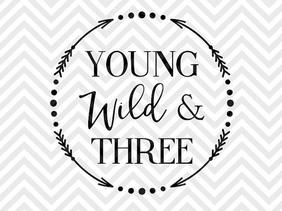 Young Wild And Three Svg And Dxf Cut File Pdf Vector