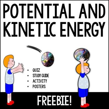 Potential and Kinetic Energy-FREE  Science, Other (Science), Physical Science 2nd, 3rd, 4th Activities, Assessment, Printables This is a 14 page freebie to help you teach, review, and assess potential and kinetic energy.