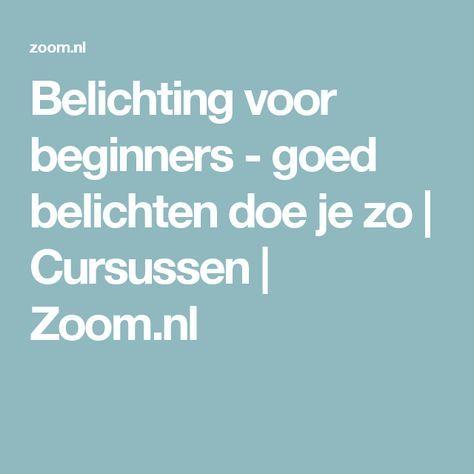 Belichting voor beginners - goed belichten doe je zo | Cursussen | Zoom.nl
