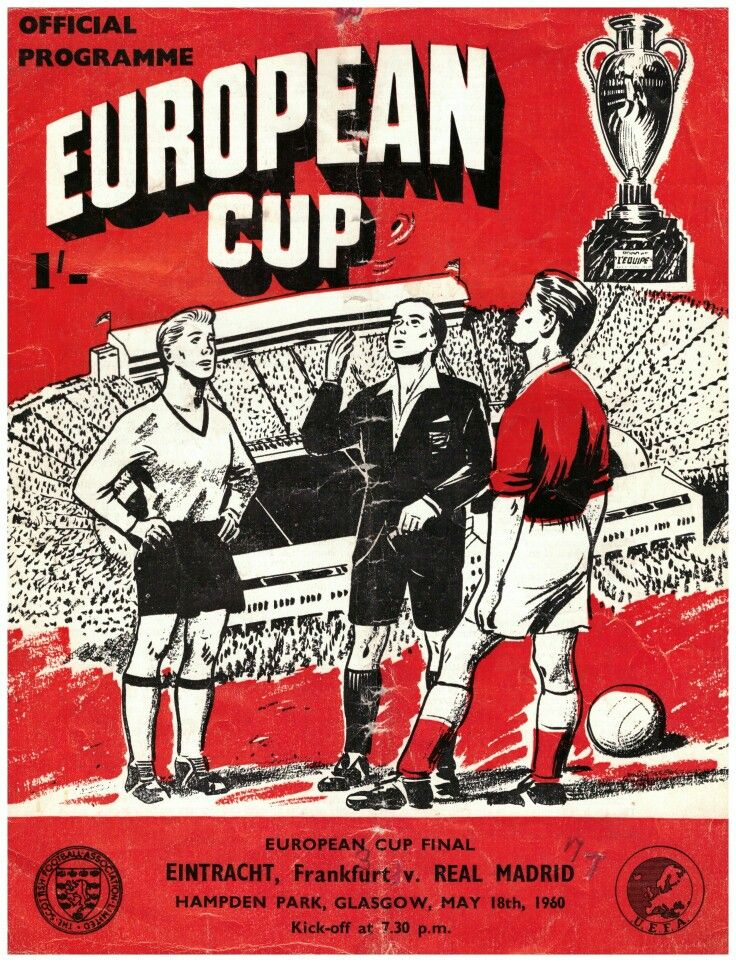 Real Madrid 7 Eintracht Frankfurt 3 in May 1960. The programme cover for the European Cup Final at Hampden Park.