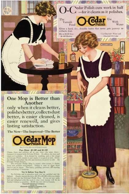 O-Cedar Mop - 1910 Ad.... cleans as it polishes!!!  So they're advertising use the mop on the floor and then dust the table with it next?!!! all in one so to speak?