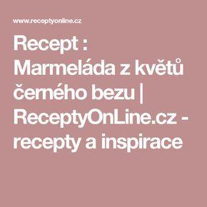Recept : Marmeláda z květů černého bezu | ReceptyOnLine.cz - recepty a inspirace