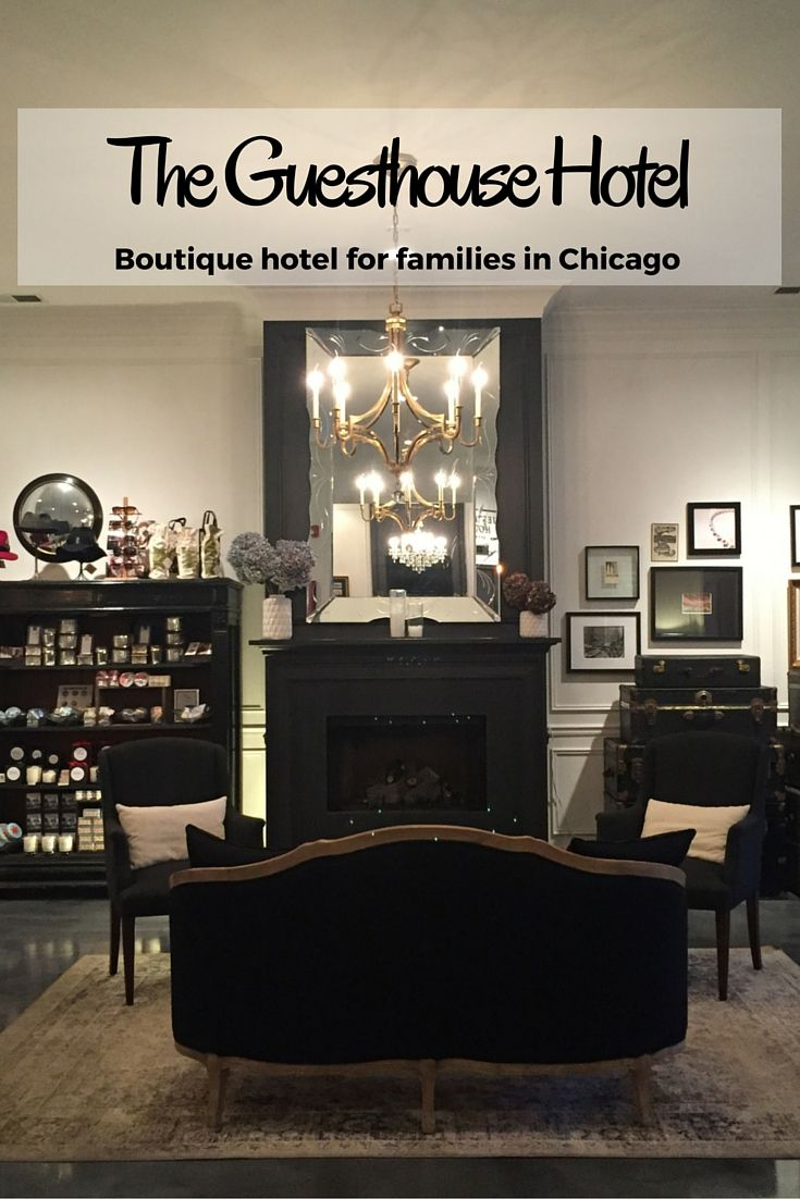The Guesthouse Hotel in Chicago is a boutique hotel that isn't just family-friendly, it absolutely caters to families.