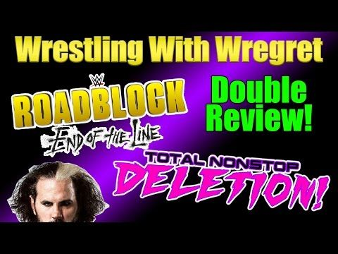 WWE Roadblock: End of the Line + TOTAL NONSTOP DELETION Review   Wrestling With ...