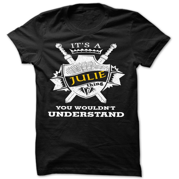 Its an Julie thing ღ Ƹ̵̡Ӝ̵̨̄Ʒ ღ you wouldnt understand - Cool Name Shirt !!!If you are Julie or loves one. Then this shirt is for you. Cheers !!!xxxJulie Julie