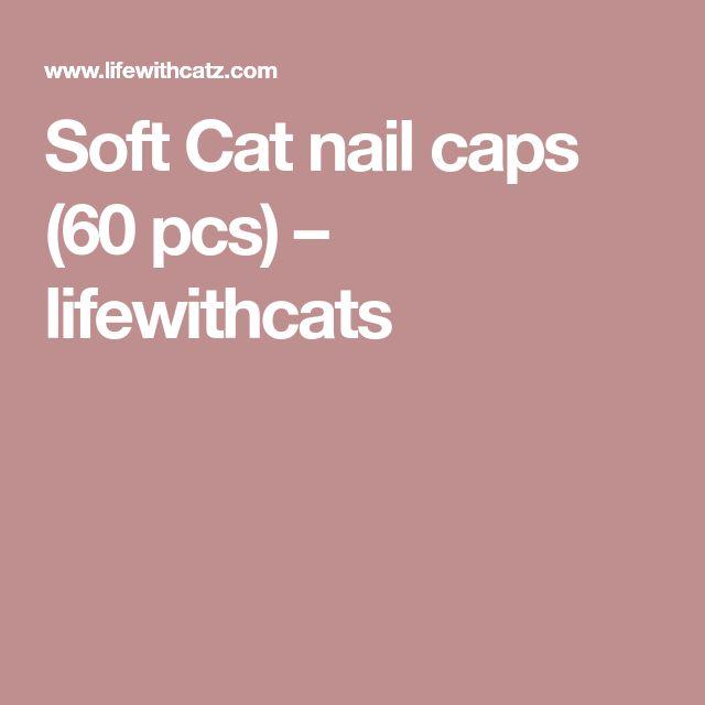 Soft Cat nail caps (60 pcs) – lifewithcats