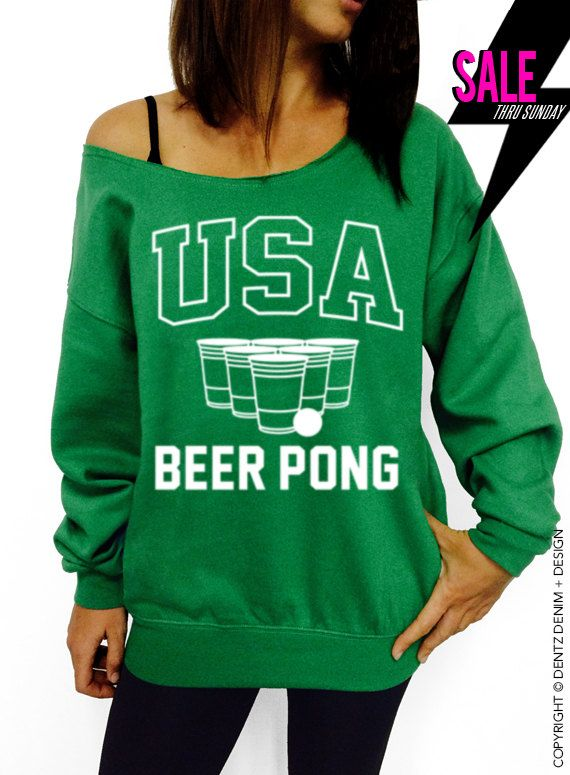 USA Beer Pong - Green Slouchy Oversized Sweatshirt #tank #top #summer #tee #party #holidays #4thofjuly #fourthofjuly #memorialday #laborday #picnic #cookout #bbq #family #friends #usa #beerpong #flipcup #frat #brothers #sisters #fraternity #sorority #big #little #allstate #champs #best #college