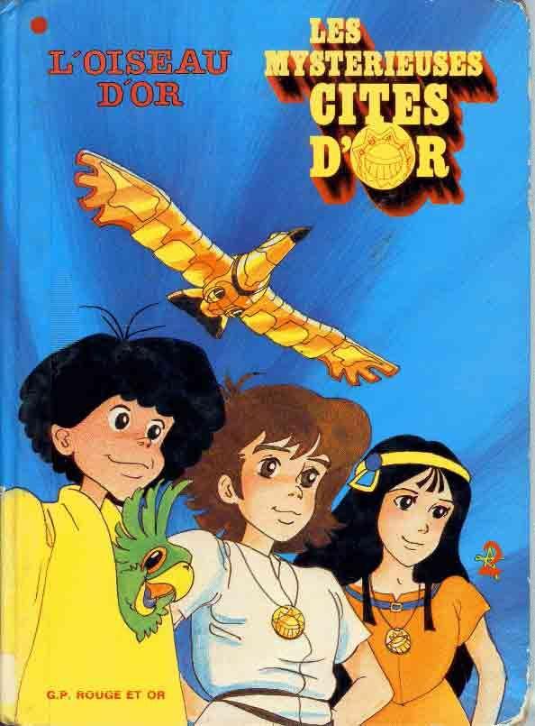Les Mystérieuses Cités d'Or ♥♥♥