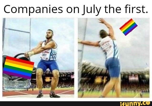 Companies On July The First Ifunny Funny Memes Memes Funny
